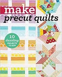 Make Precut Quilts Book